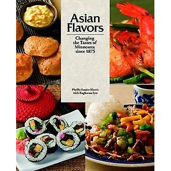 Asian Flavors - Changing the Tastes of Minnesota Since 1875 by Phyllis