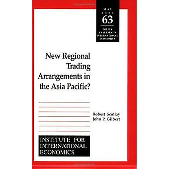 New Subregional Trading Arrangements in the Asia-Pacific by Robert Sc