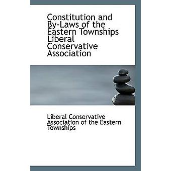Constitution and By-Laws of the Eastern Townships Liberal Conservativ
