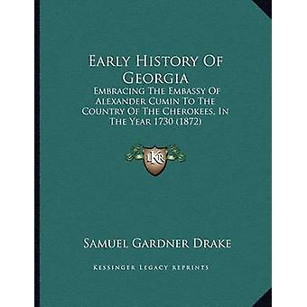 Early History of Georgia - Embracing the Embassy of Alexander Cumin to
