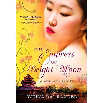 The Empress of Bright Moon by Weina Dai Randel - 9781492613596 Book