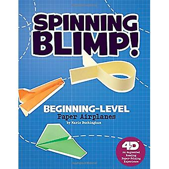 Spinning Blimp! Beginning-Level Paper Airplanes - 4D an Augmented Real