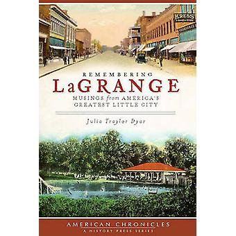 Remembering Lagrange - Musings from America's Greatest Little City by