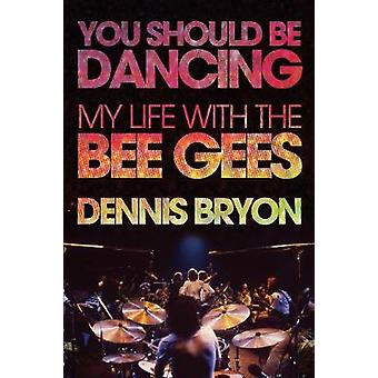 You Should be Dancing - My Life with the Bee Gees by Dennis Bryon - 97