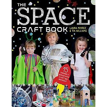 The Space Craft Book - 15 Things an Astronaut Can't Do Without! by Lau