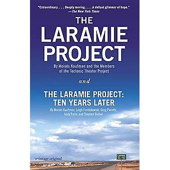 The Laramie Project and The Laramie Project - Ten Years Later by Mois