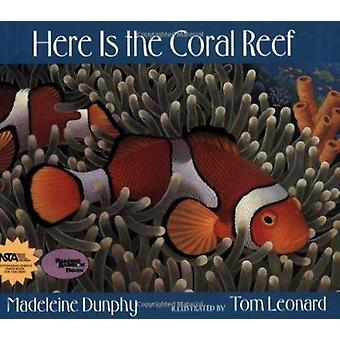 Here Is the Coral Reef by Madeleine Dunphy - Tom Leonard - 9780977379