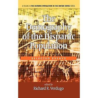 The Demography of the Hispanic Population Selected Essays Hc von Verdugo & Richard R.