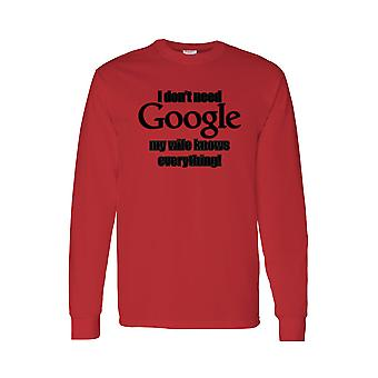 Men's I Don't Need Google My Wife Knows Everything! Long Sleeve T-Shirt
