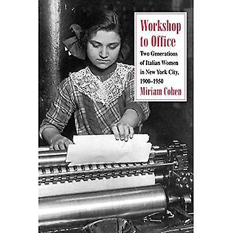 Werkstatt, Büro: zwei Generationen der italienischen Frauen in New York City, 1900-1950
