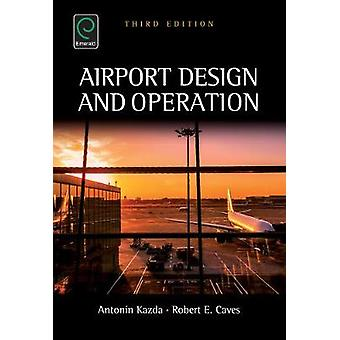 Airport Design and Operation by Antonn Kazda