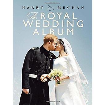 Harry  Meghan The Royal Wedding Album by Angela Peel