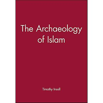 The Archaeology of Islam by Timothy Insoll - 9780631201151 Book