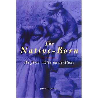 De NativeBorn de eerste witte Australiërs door John Molony