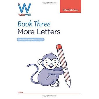 WriteWell 3 More Letters Early Years Foundation Stage Age by Carol Matchett