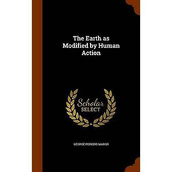 George Perkins Marsh'tan İnsan Eylemiyle Modifiye Edilmiş Dünya