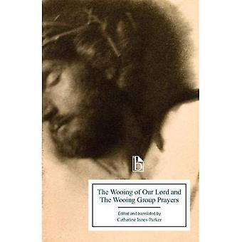 Den frieri av vår Herre och frieri gruppen böner (Broadview utgåvor)