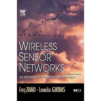 Wireless Sensor Networks An Information Processing Approach by Guibas & Leonidas