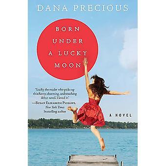 Born Under a Lucky Moon by Precious & Dana