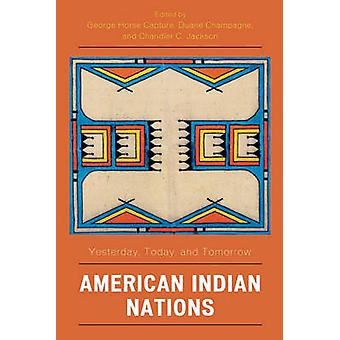 Amerikaanse Indianen Naties gisteren en morgen door Capture & George Horse