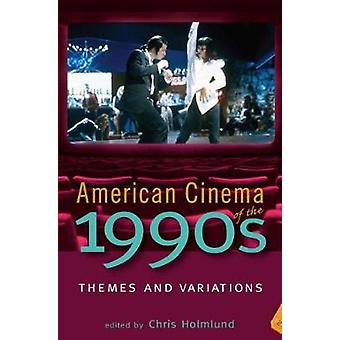 American Cinema of the 1990s by Contributions by Krin Gabbard & Contributions by Chris Holmlund & Contributions by Linda Mizejewski & Contributions by Sharon Willis & Contributions by Amy Villarejo & Contributions by Chuck Kleinhans