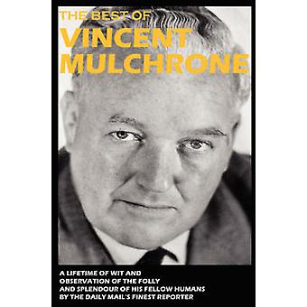The Best of Vincent Mulchrone by Mulchrone & Vincent