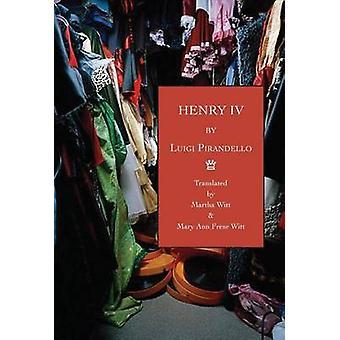 Henry IV Followed by The License by Pirandello & Luigi