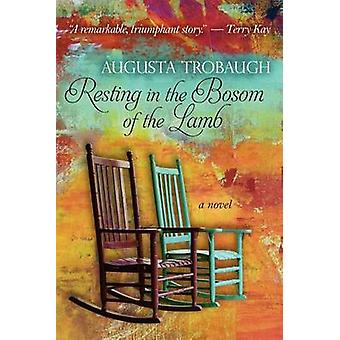 Resting in the Bosom of the Lamb by Trobaugh & Augusta