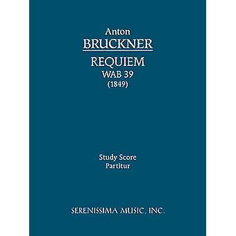 Requiem in D minor WAB 39 Study score by Bruckner & Anton