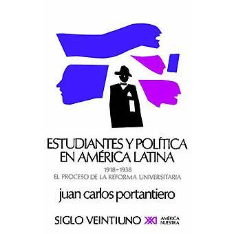 Estudiantes y Politica En America Latina by Portantiero & Juan Carlos