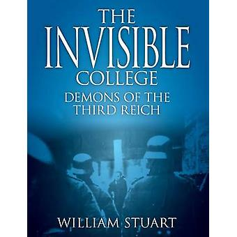 The Invisible College  Demons of the Third Reich by Stuart & William