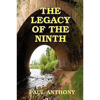 The Legacy of the Ninth by Anthony & Paul