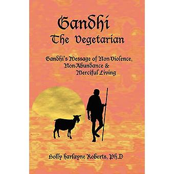 Gandhi The Vegetarian by Roberts & Holly & Harlayne