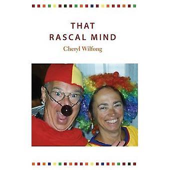 That Rascal Mind by Wilfong & Cheryl