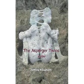 THE ASPERGER TWINS a play of comedy and drama by Kinghorn & Jeffrey