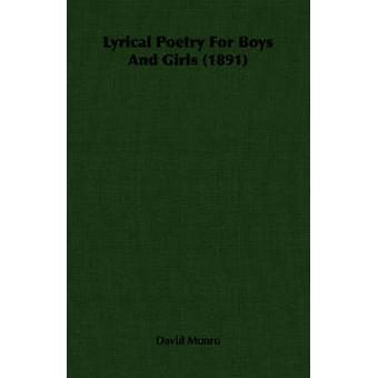 Lyrical Poetry For Boys And Girls 1891 by Munro & David