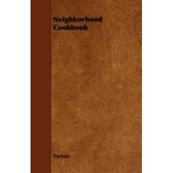 Neighborhood Cookbook by Various