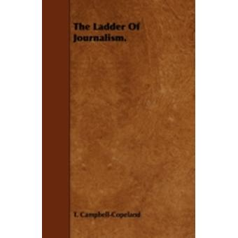 The Ladder of Journalism. by CampbellCopeland & T.