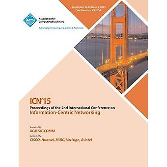 ICN 2015 2nd ACM Conference on Information Centric Networking by ICN 15 Conference Committee