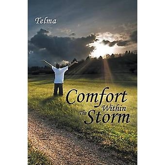 Comfort Within The Storm by Telma