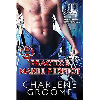 Practice Makes Perfect by Groome & Charlene