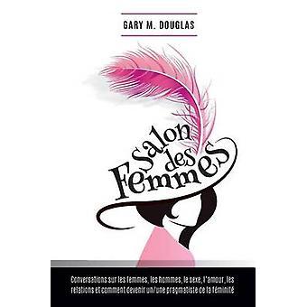 Salon des Femmes  French by Douglas & Gary M.