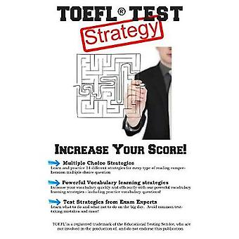 TOEFL Test Strategy Winning Multiple Choice Strategies for the TOEFL Test by Complete Test Preparation Inc.