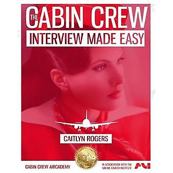 The Cabin Crew Interview Workbook by Rogers & Caitlyn