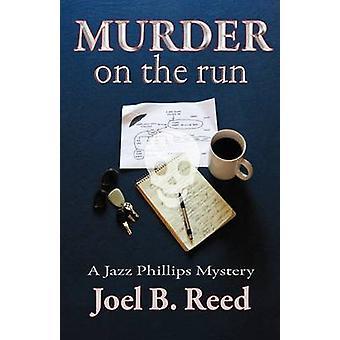 Murder on the Run by Reed & Joel B.