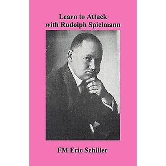 Learn to Attack with Rudolph Spielmann by Schiller & Eric