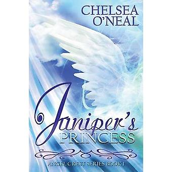 Junipers Princess  The Angel Crest Series Book One by ONeal & Chelsea