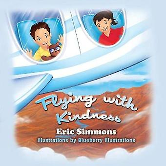 Flying With Kindness by Eric Simmons - 9780578460598 Book