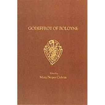 Godeffroy of Boloyne by William of Auvergne - M.N. Colvin - 978085991