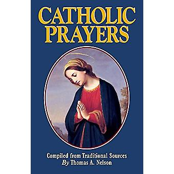 Catholic Prayers by Thomas a Nelson - 9780895558497 Book